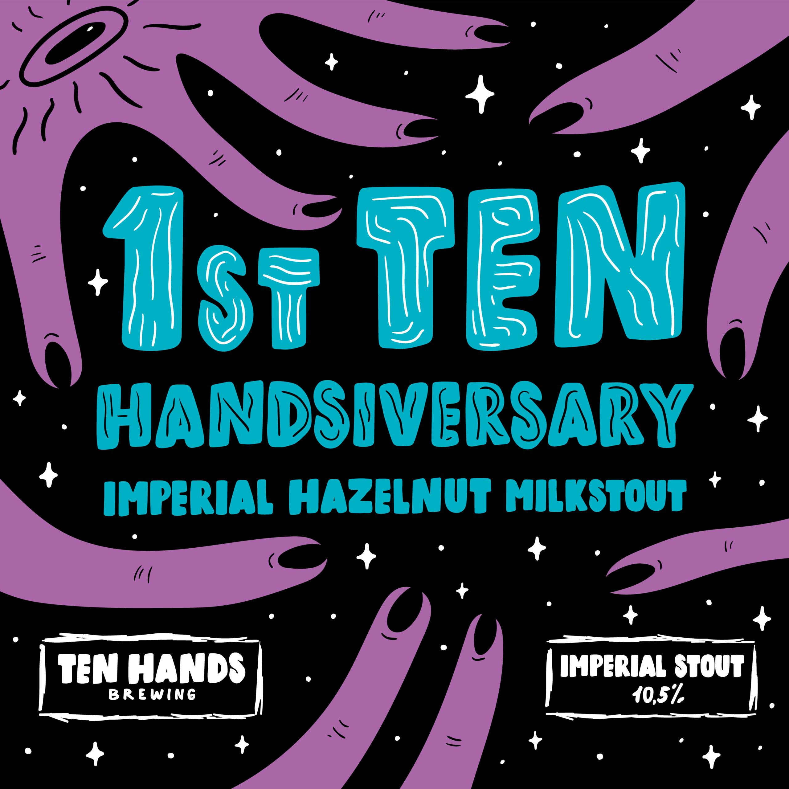 1st Ten Handsiversary Imperial Hazelnut Milkstout